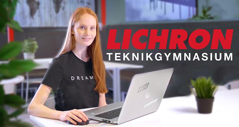 Tjej vid dator och texten Lichron Teknikgymnasium i bakgrunden